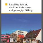 Broschüre Bildungsministerium 2013- Ländliche Schulen, dörfliche Sozialräume und ganztägige Bildung